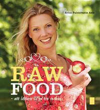 Raw food-ett lättare liv på tre veckor